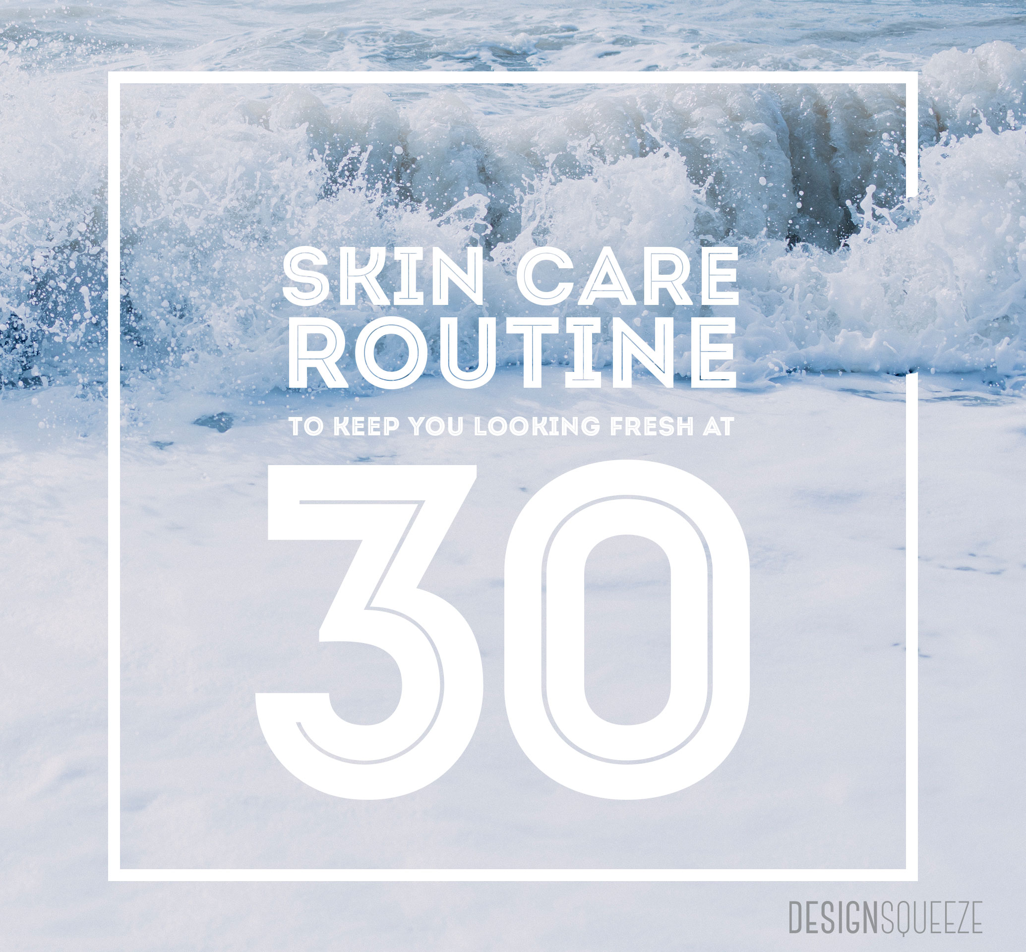 skin care routine for when you're turning 30