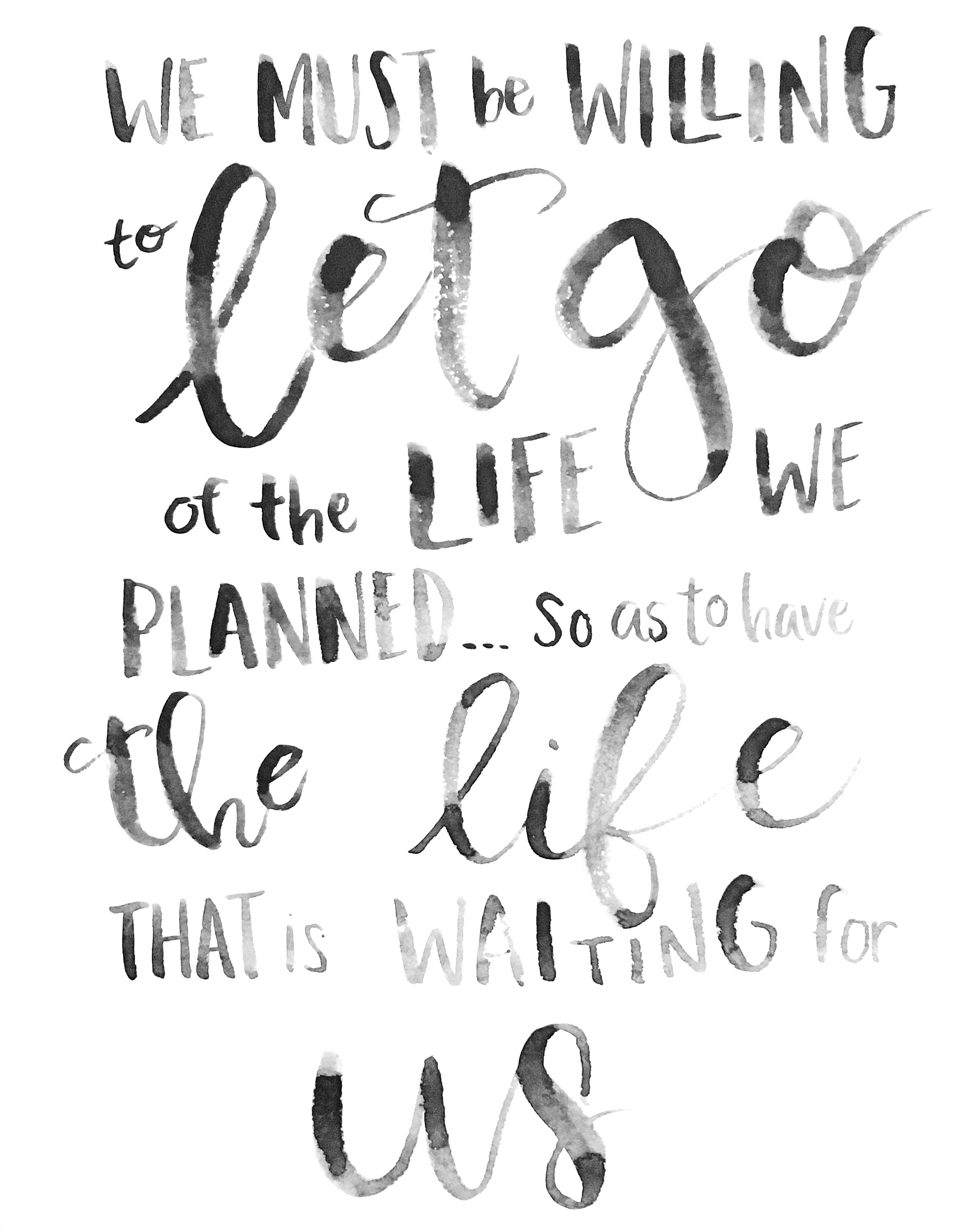We must be willing to let go of the life we planned