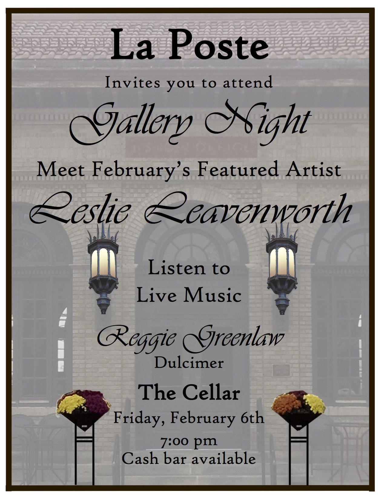 Join us this Friday, Feb. 6th, at 7:00in the Cellar of La Poste forGallery Nightwith artist Leslie Leavenworthand dulcimer music of Reggie Greenlaw.