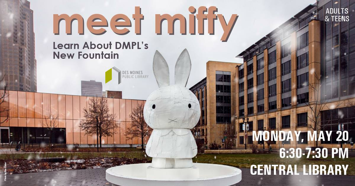 Miffy is a large bunny who lives in front of the Des Moines Public Library.