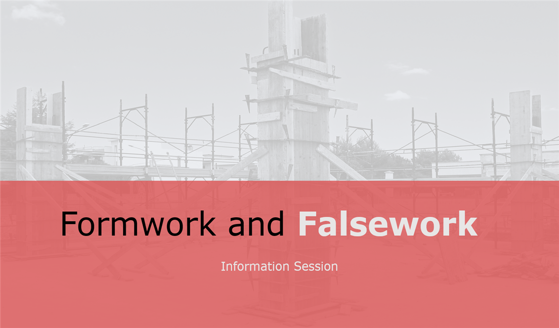 Formwork and Falsework - Information Session -