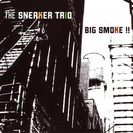 Big Smoke - Sneaker Trio E.P   Released 2006 · Rubber Records / SONY ATV