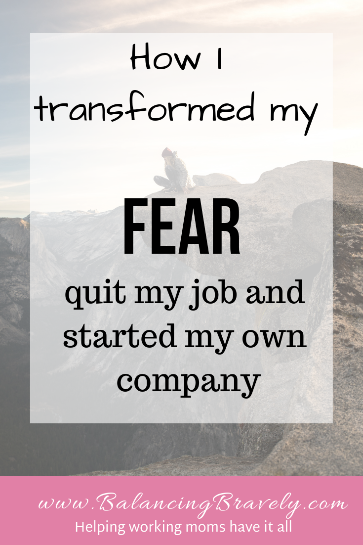 How I transformed my fear quit my job and started my own company