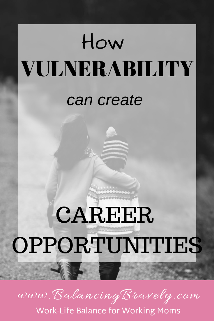 How vulnerability can create career opportunities