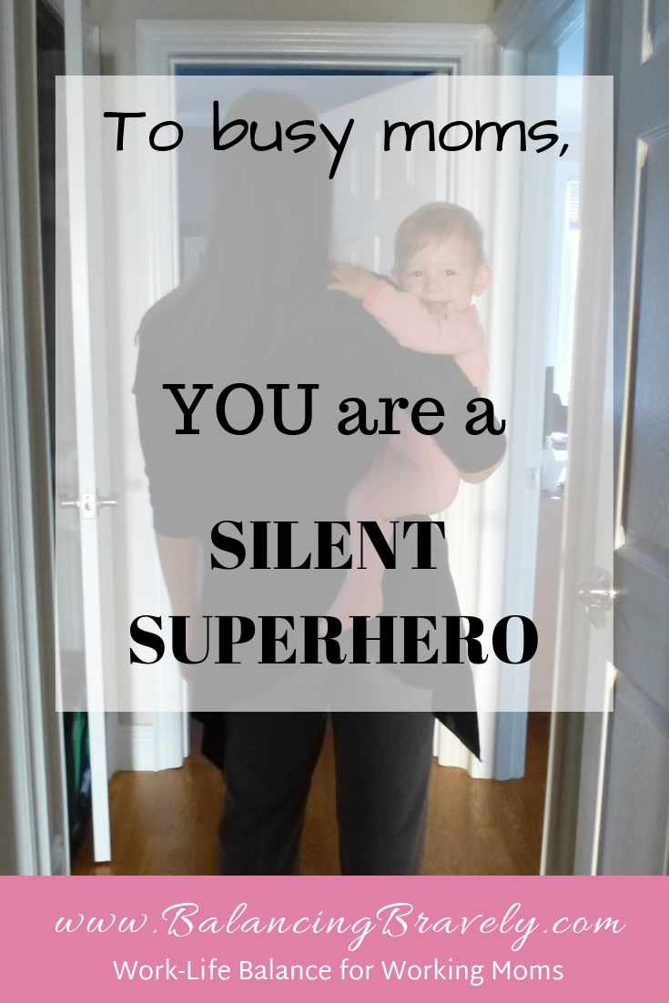 To busy moms, you are a silent superhero