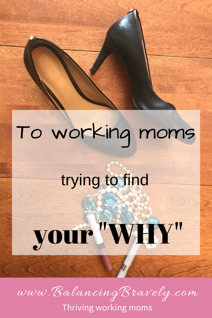 to working moms trying to find your why
