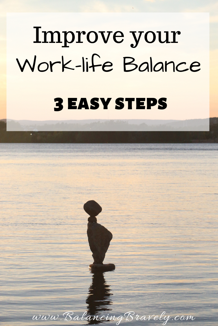 Improve your work-life balance in 3 easy steps