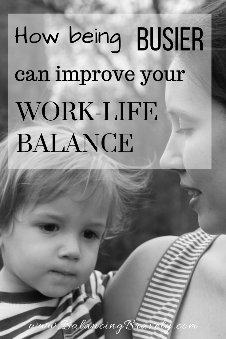 How being busier can improve your work-life balance