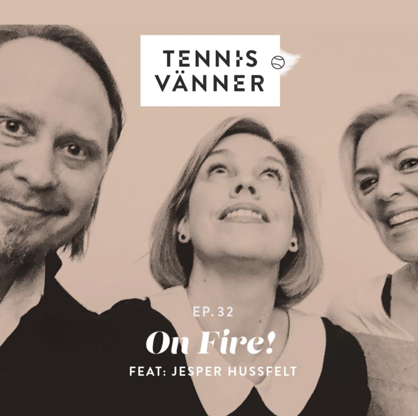 Avsnitt 32. On Fire! / Feat. Jesper Hussfelt - Tryck Play/Listen in browser på ljudfilen nedan