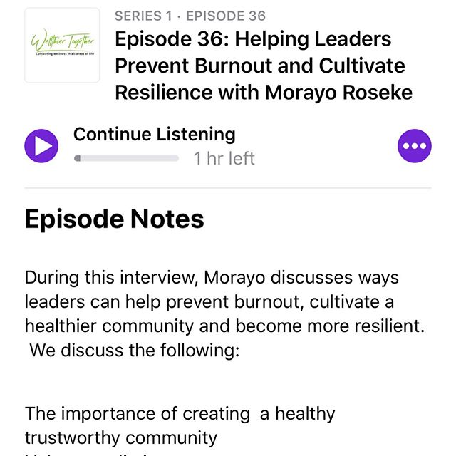 In case you missed it... #WellthierTogetherpodcast #burnout #stress #leadership #coachwithmorayo #resilience