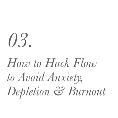 The HSP Flow Framework_0003_03.  How to Hack Flow to Avoid Anxiety, Depletion & Burnout .jpg