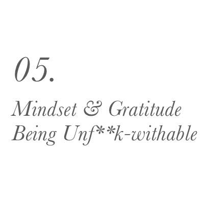 The HSP Flow Framework_0001_05.  Mindset & Gratitude Being Unf__k-withable .jpg