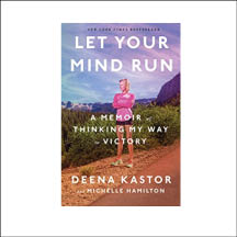 Let Your Mind Run by Deena Kastor