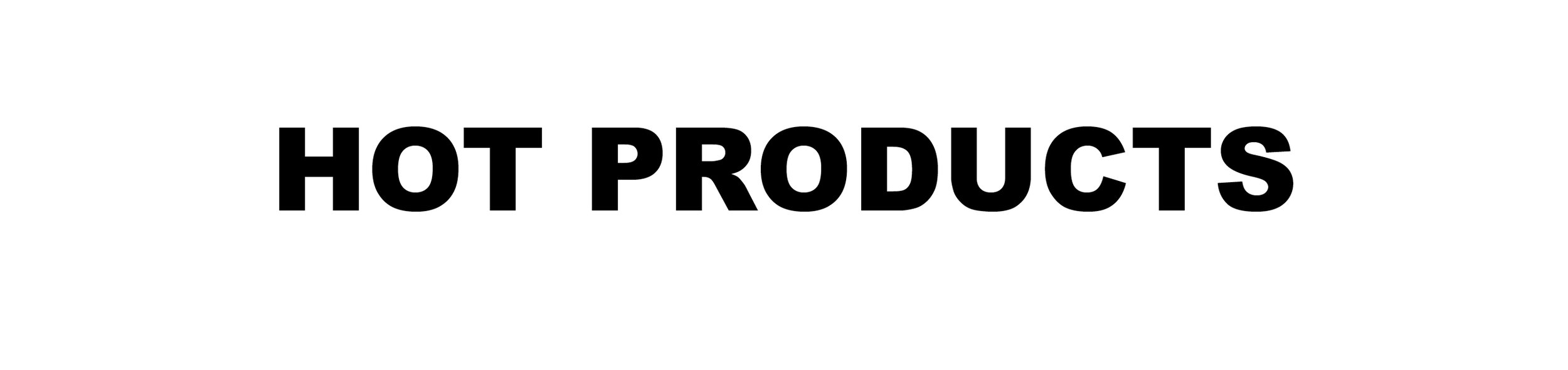 HOT PRODUCTS HEADER.jpg