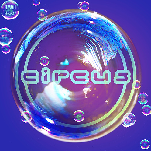 "DMVU ""BLUBBLES"" (Circus Records)"