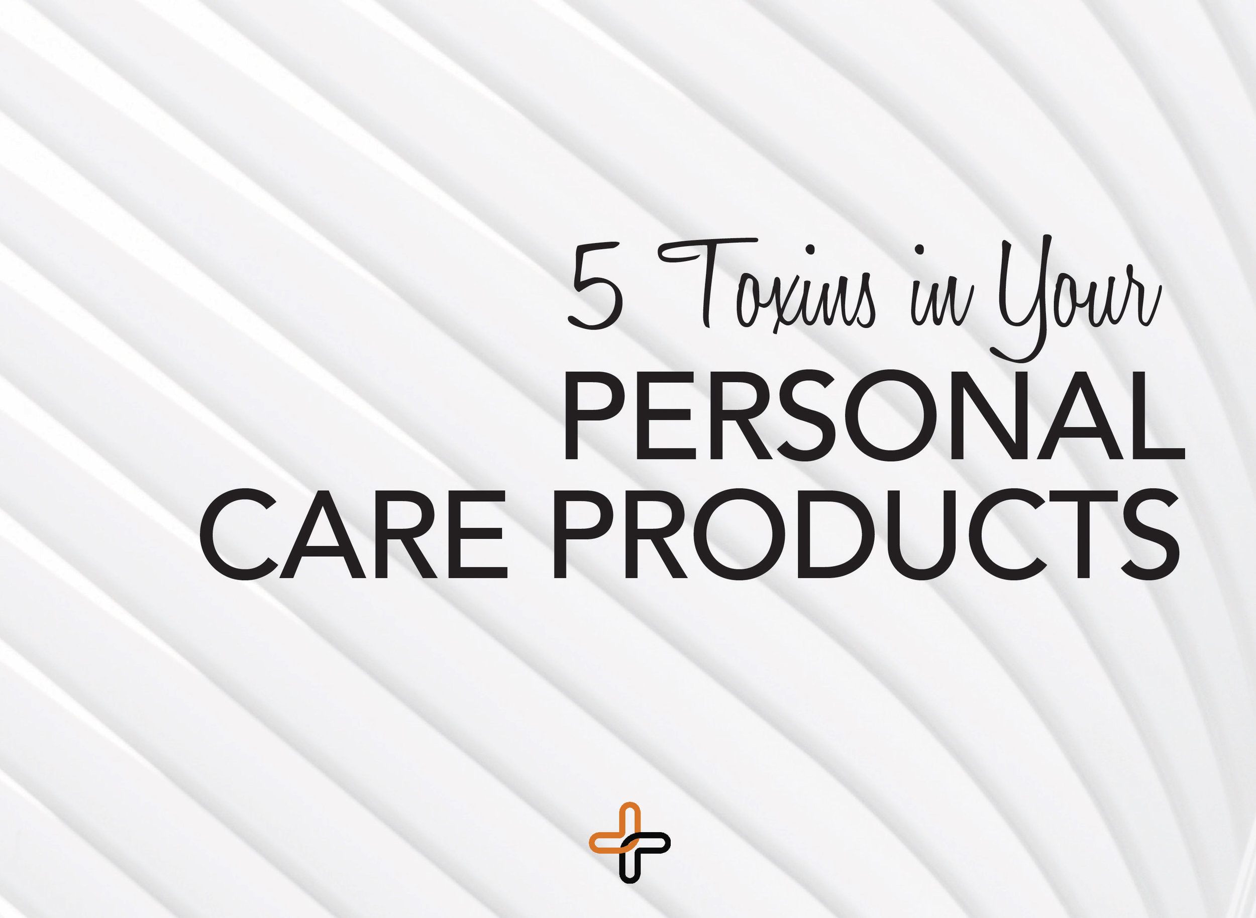 5+Toxins+in+Your+Personal+care+Products.jpg