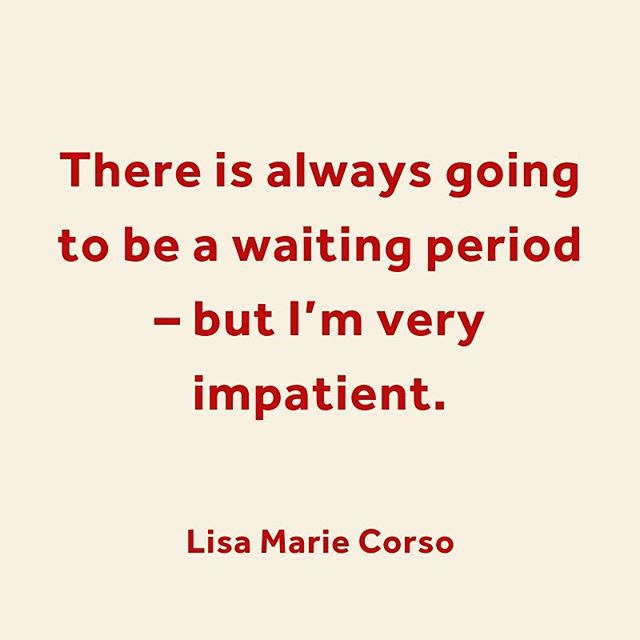 Does the waiting period make us impatient, or do the impatient find themselves having to wait 🤔  Thank you @lisamariecorso for pointing out the truth in a recent chit chat 🙌