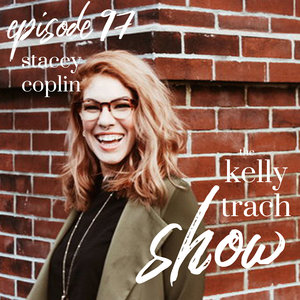 97+-+Stacey+Coplin+-+The+Kelly+Trach+Show+Podcast.jpg