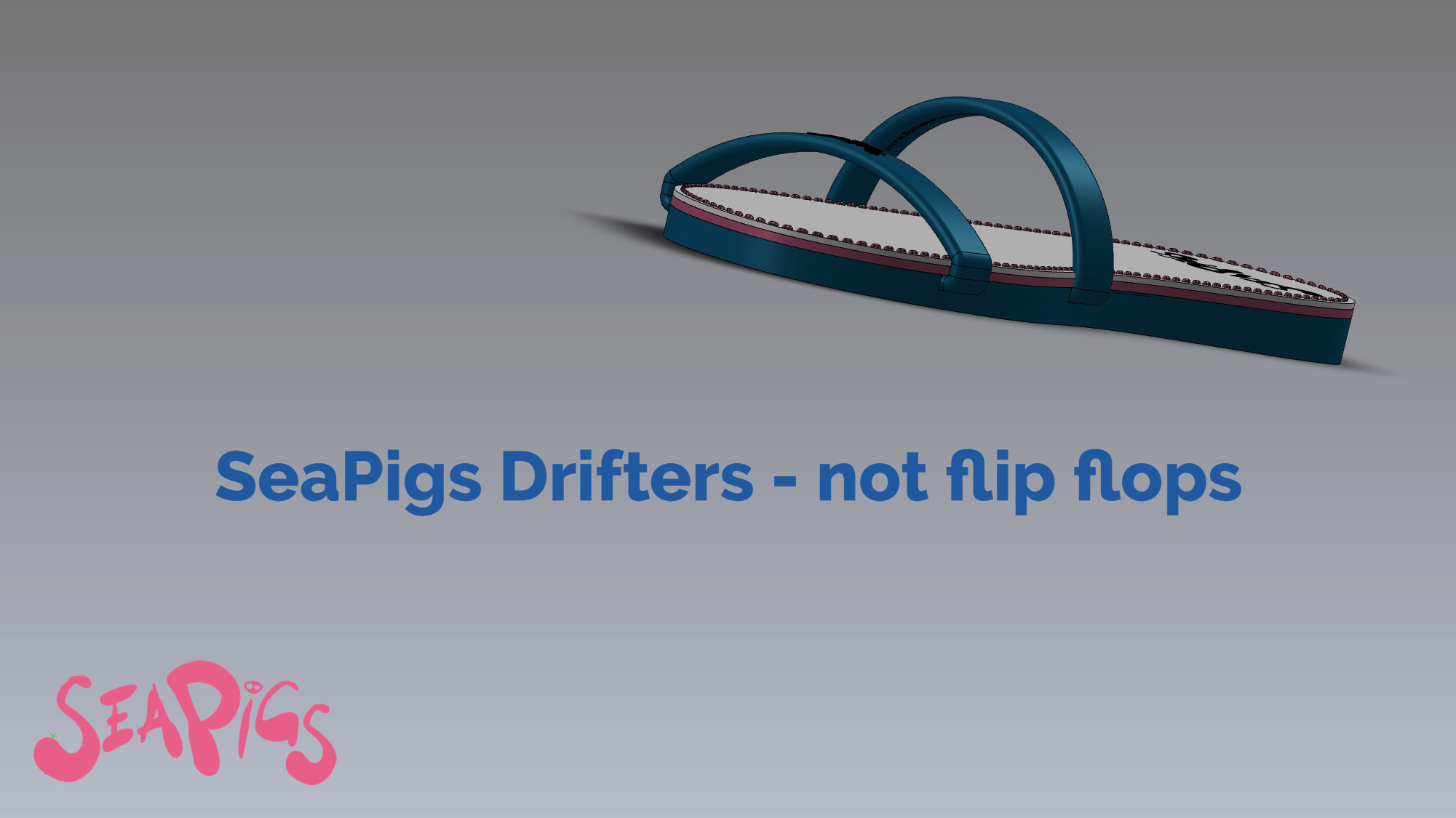 SeaPigs Drifters - not flip flops