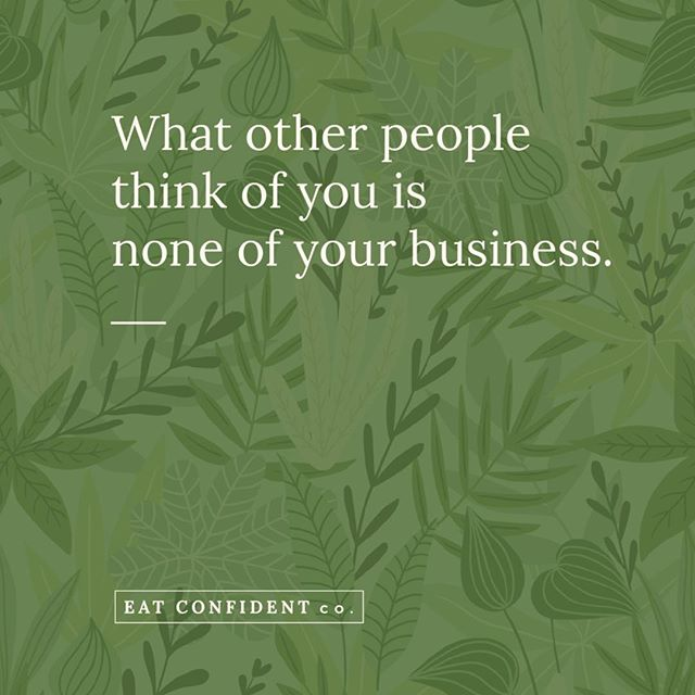 Stay in your own lane. Your business is what YOU think of YOU.  If you find yourself worried about what other people think, use it as an opportunity to show up for yourself.  What do you think of you? Use positive self-talk and support yourself. 💚⠀⠀⠀⠀⠀⠀⠀⠀⠀ ⠀⠀⠀⠀⠀⠀⠀⠀⠀ #eatconfidentco #confidenteater #foodpeace #intuitiveeating #haes #healthylife #foodfreedom #bodypositivity #allfoodsfit #healthcoach #iedietitian #realfood #healthateverysize