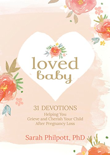 LOVED BABY - 31 Devotions for Helping You Grieve & Cherish Your Child After Pregnancy Loss