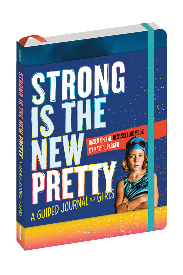 Strong Is the New Pretty: A Guided Journal for Girls  $9.77  Order Now