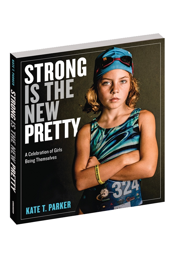 Strong Is the New Pretty: A Celebration of Girls Being Themselves  $15.00  Order Now