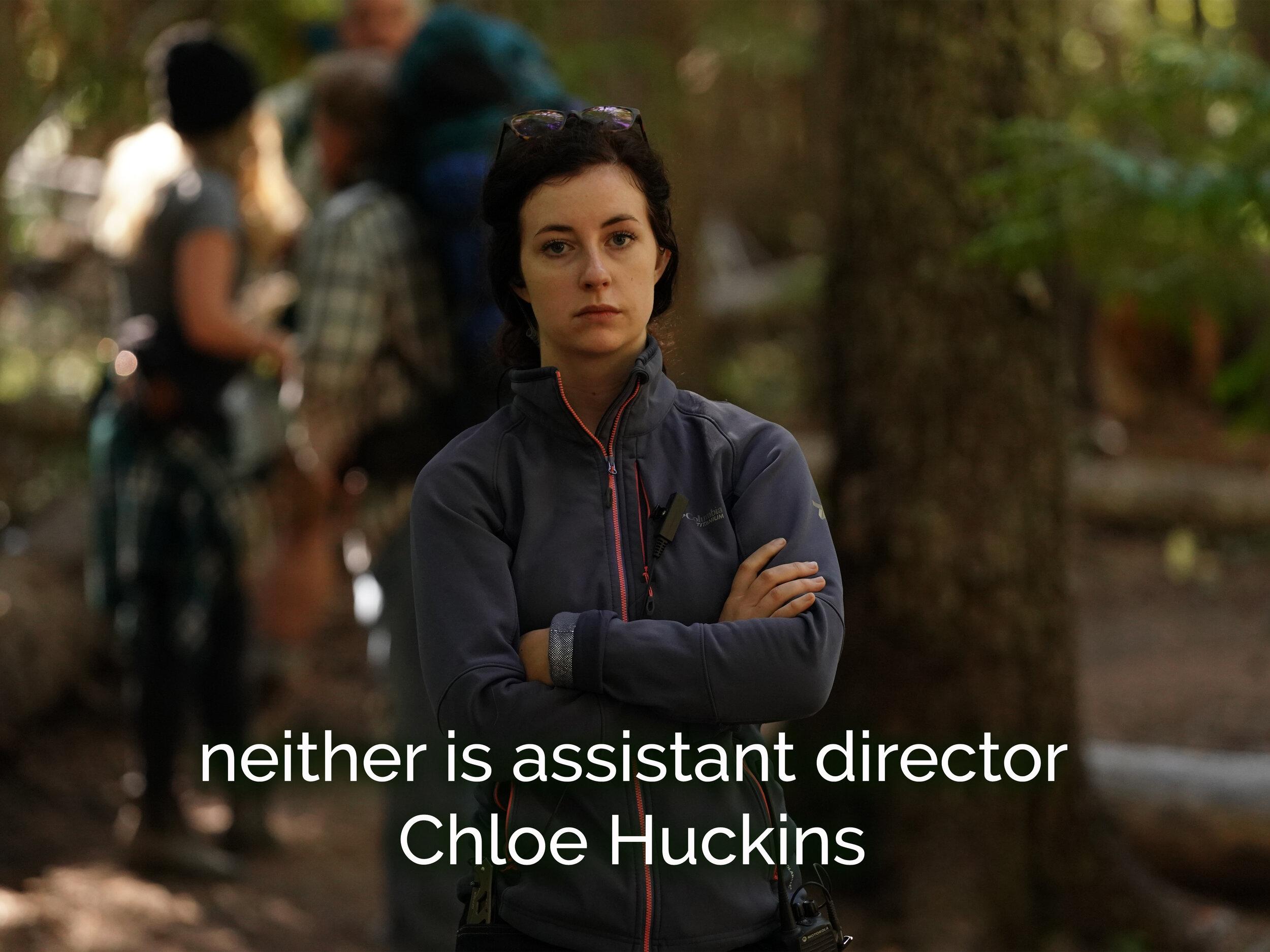 Neither is assistant director Chloe Huckins.JPG