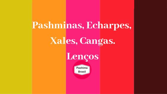 Pashmina, Echarpes, Xales, Cangas e Lenços.png