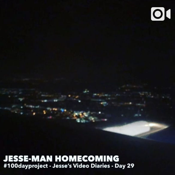 DAY 29JESSE-MAN HOMECOMING -