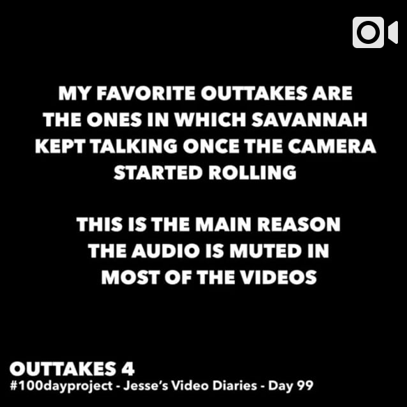 DAY 99OUTTAKES 4 -
