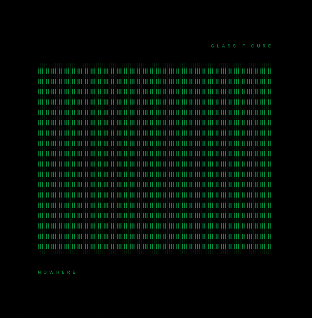 Maquette_NN006_Glass Figure - Nowhere EP - Sleeve - front.jpg
