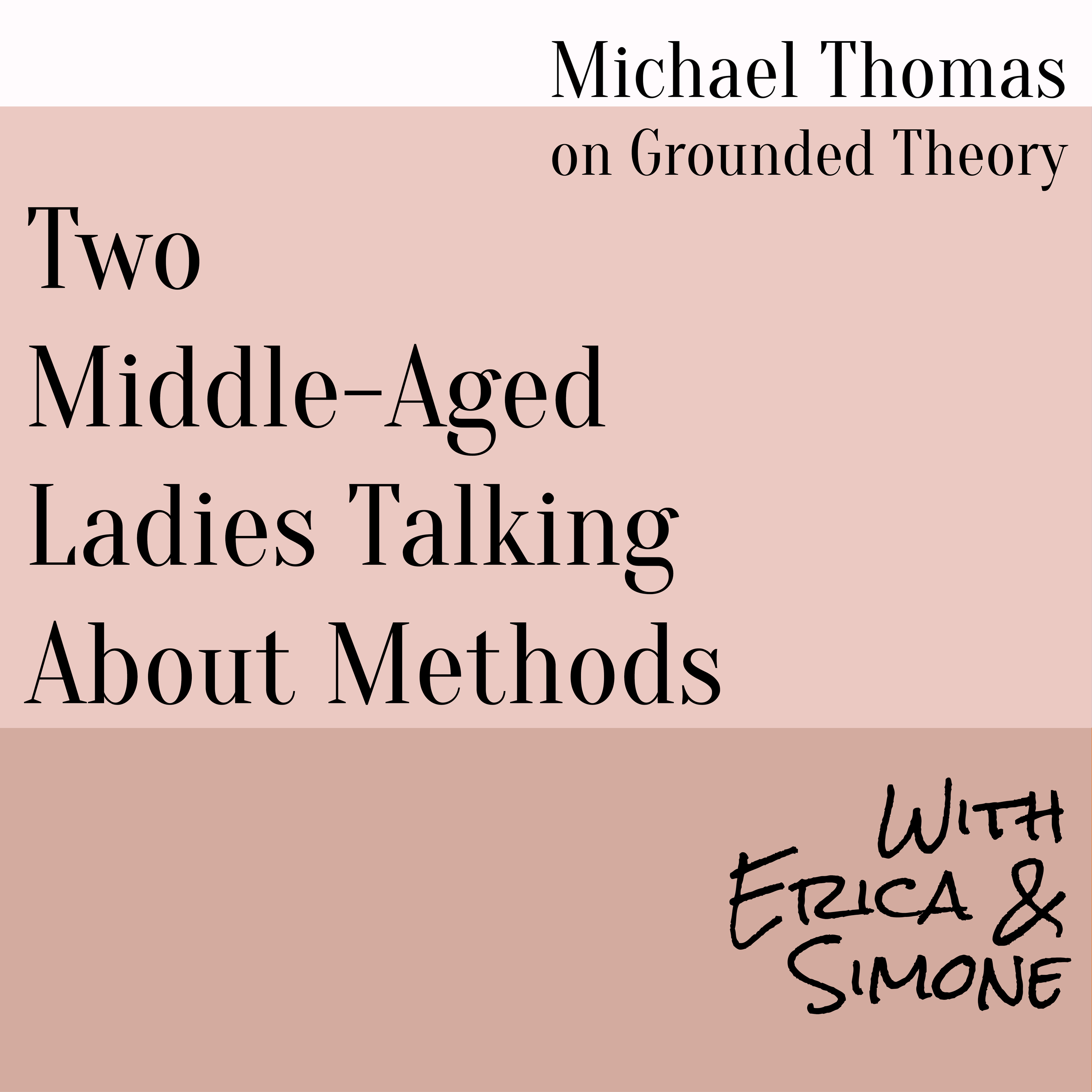 Michael Thomas on Grounded Theory