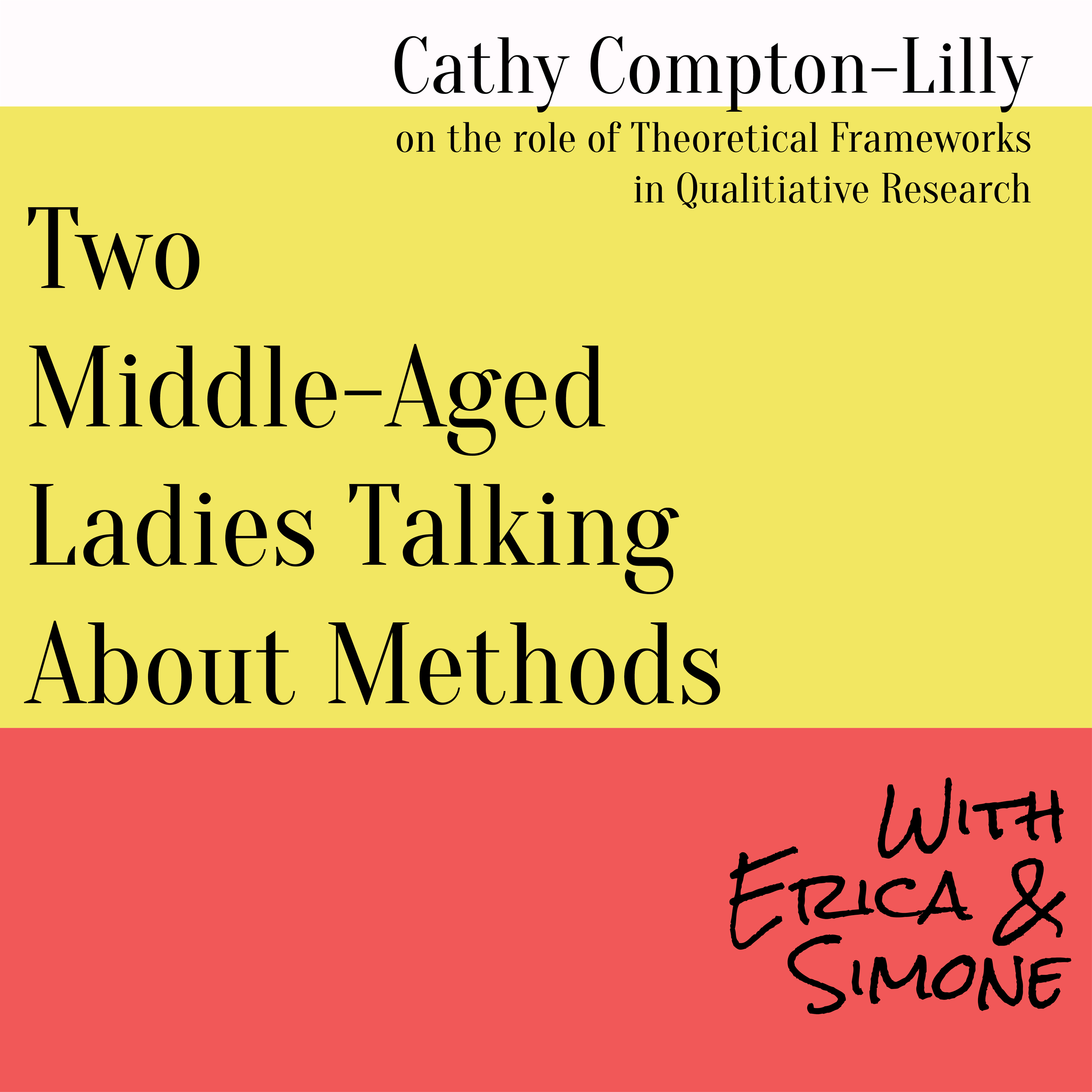Cahty Compton-Lilly on the role of Theoretical Frameworks in Qualitative Research
