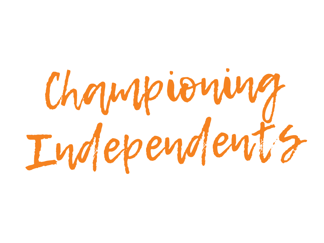 CHAMPIONING INDEPENDENTS