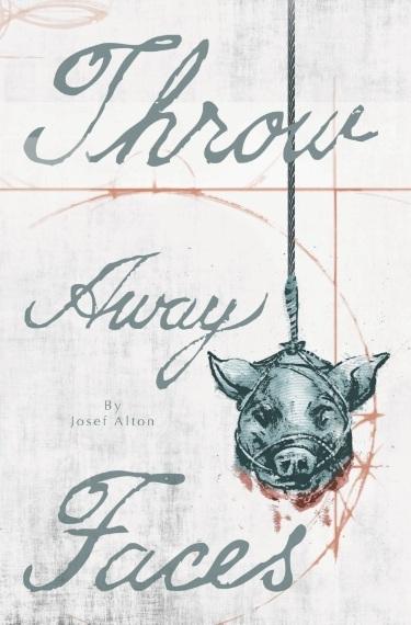Throw Away Faces - By Josef Alton
