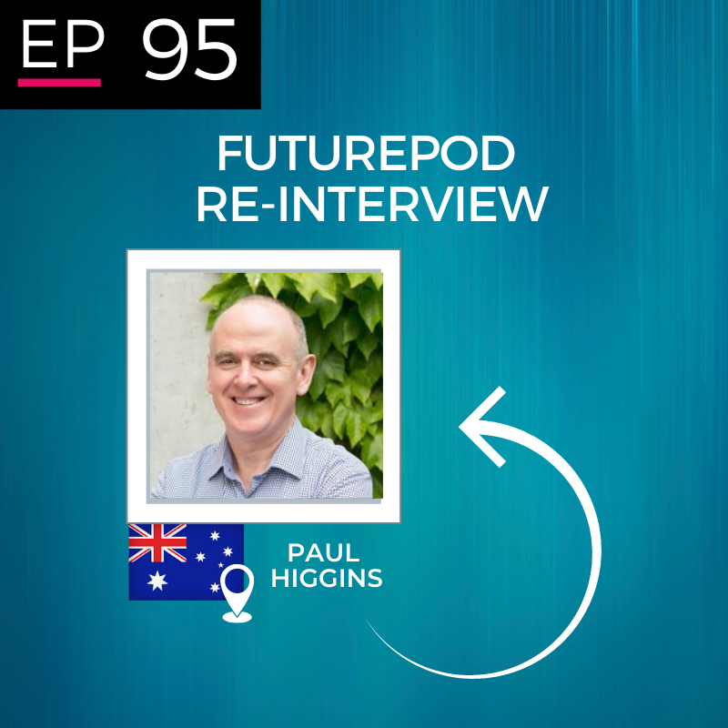 EP 95: The ReInterview - Paul Higgins