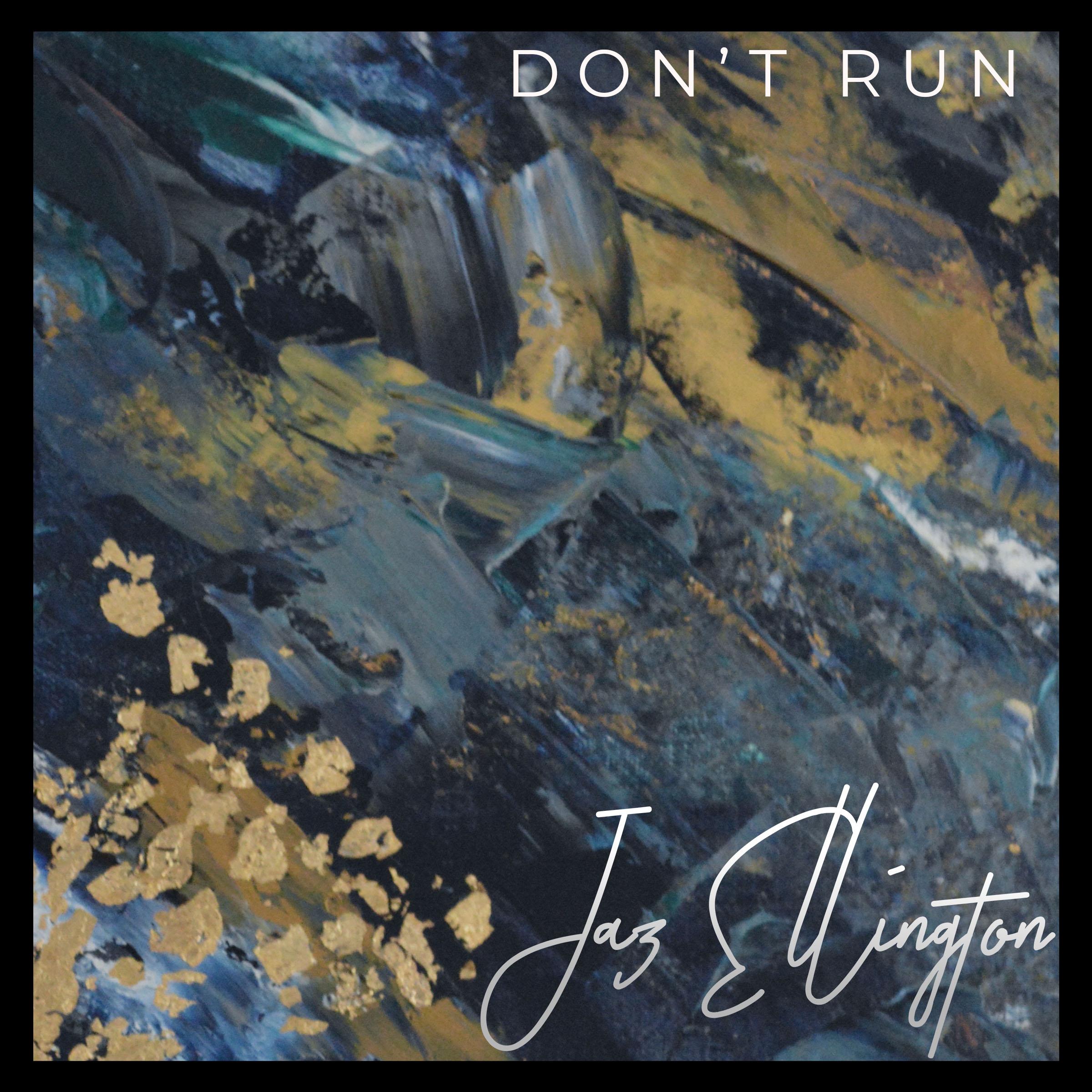 "Click on the artwork to stream ""Don't Run""  Artwork: Jaz Ellington"