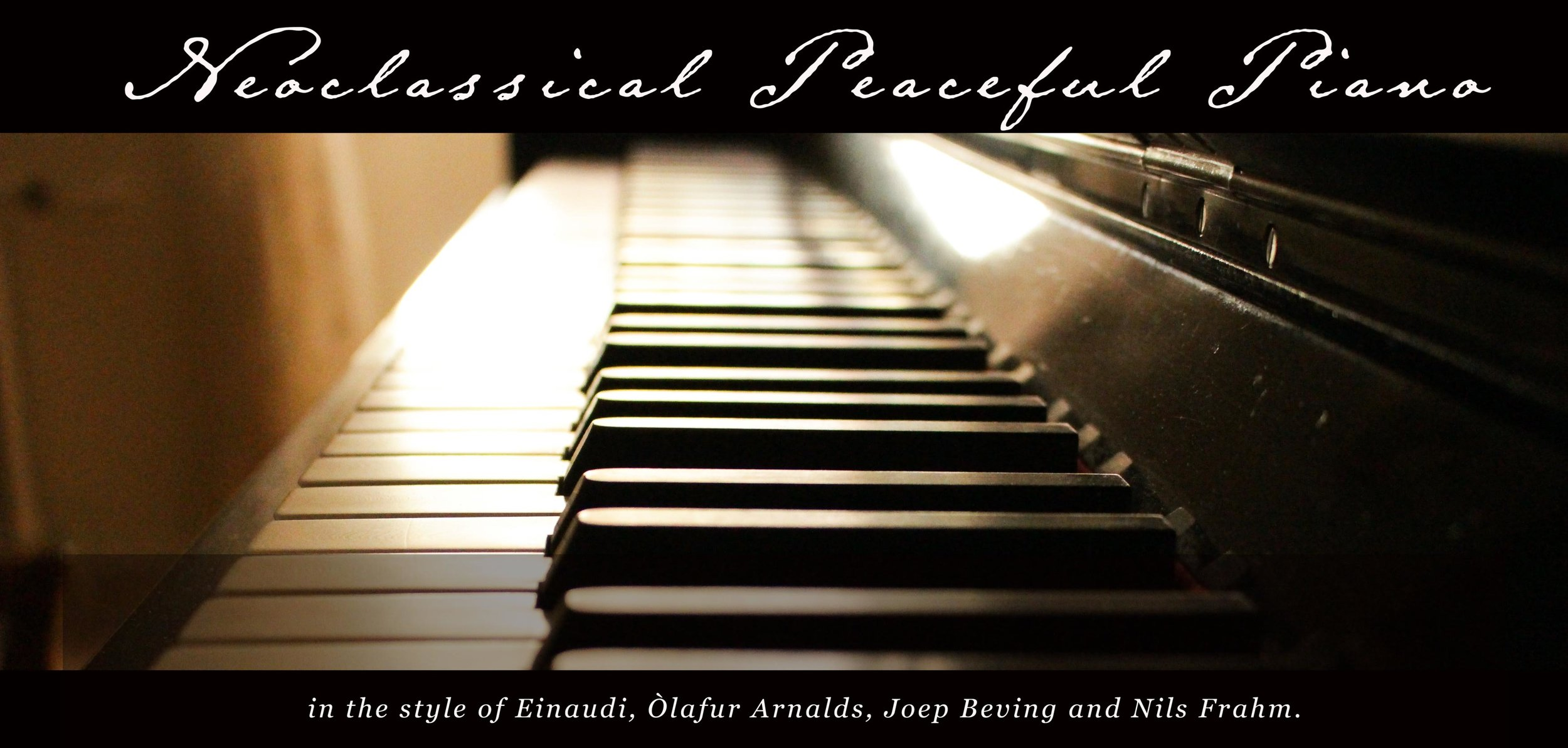 Neoclassical Peaceful Piano in the style of Einaudi, Òlafur Arnalds, Joep Beving and Nils Frahm.