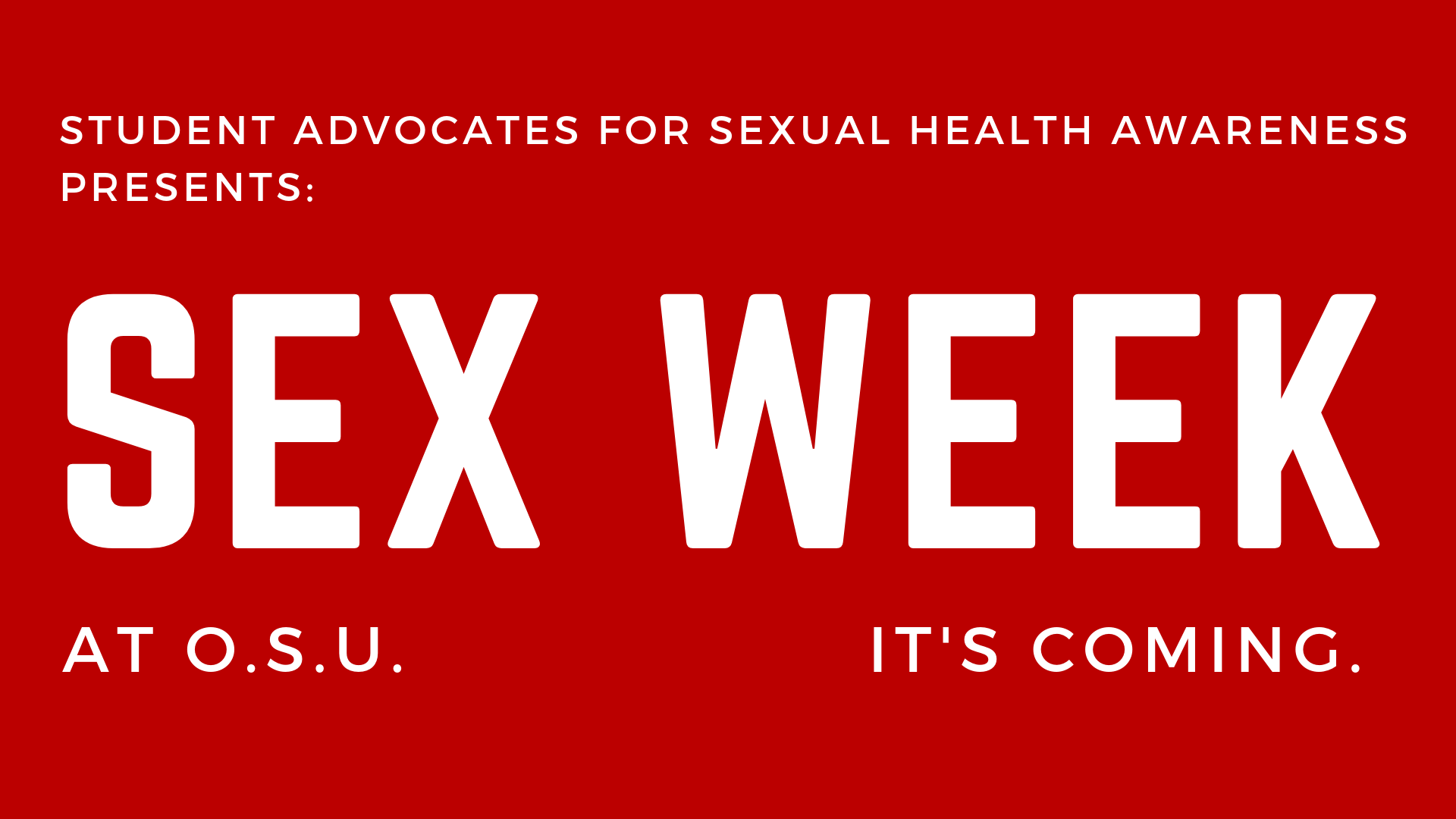 Sex week at osu - Looking for general info on Sex Week at OSU? We gotcha. Click on the link below to check out our mission, read some FAQs, and see who we work with.