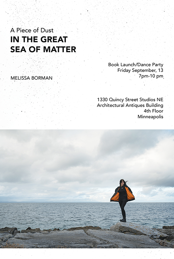 Book Launch/Dance Party! - Join us for the launch celebration of A Piece of Dust in the Great Sea of Matter! Order your book here.