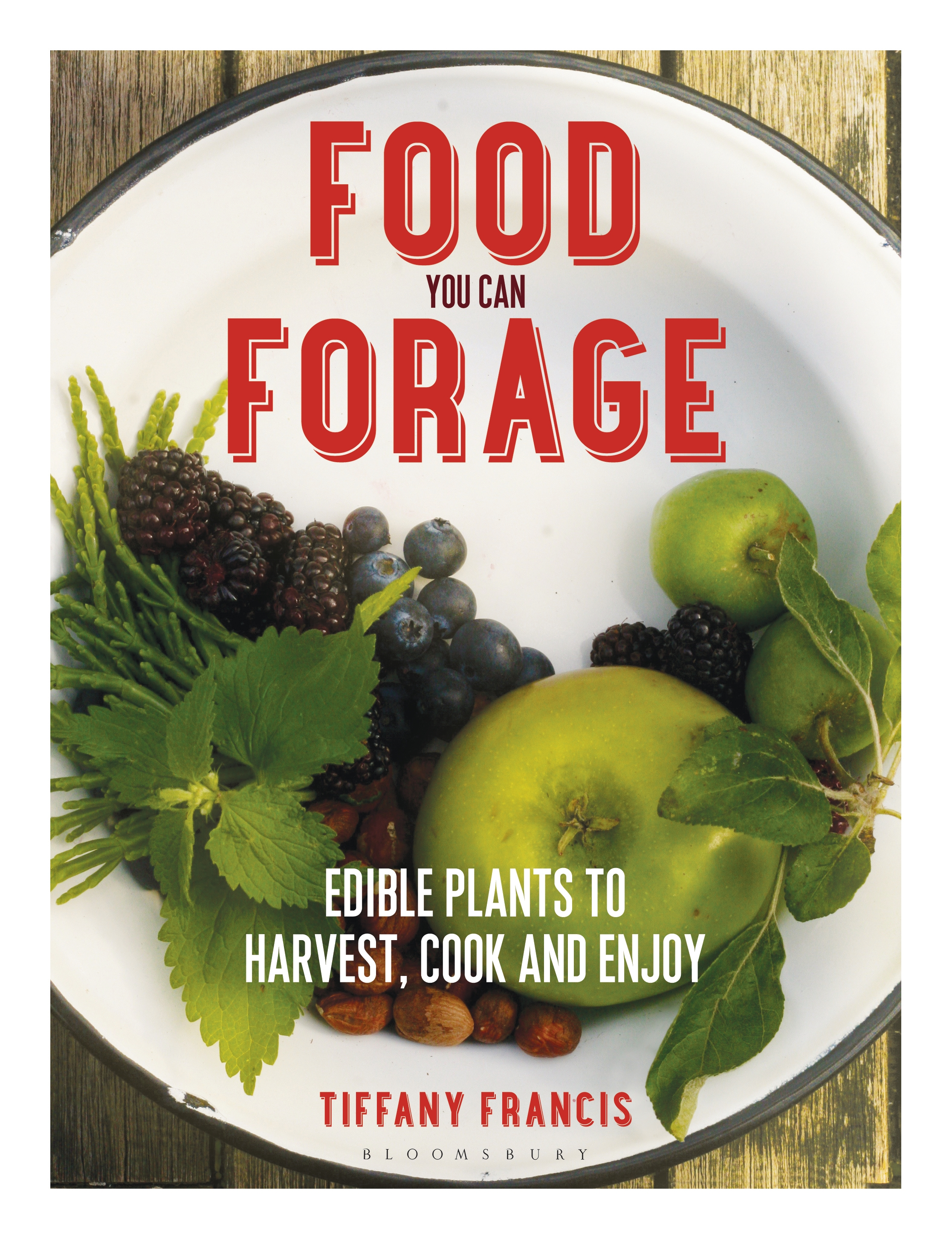 Tiffany Francis - Food You Can Forage.jpg