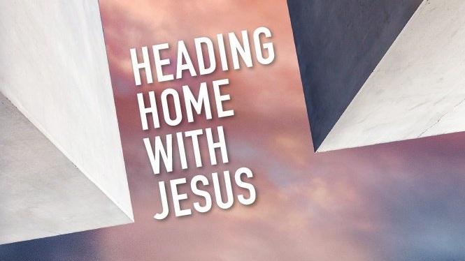heading-home-with-Jesus.jpg