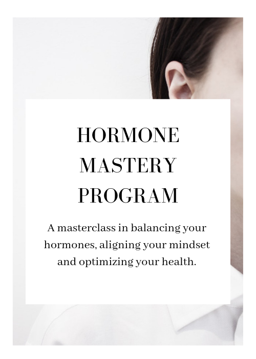 Because hormones run the show. - My beloved extensive program for hormonal balance, weight loss, sleep, energy and focus. I am pouring everything I know and love about hormones into this program!NOW AVAILABLE!