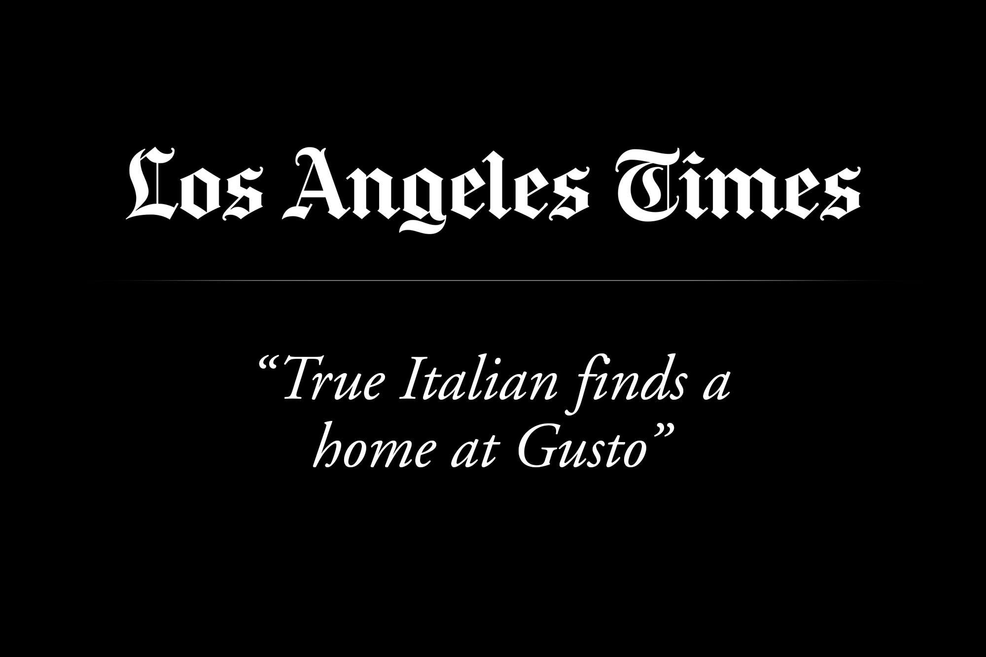 Los Angeles Times Gusto Review.jpg