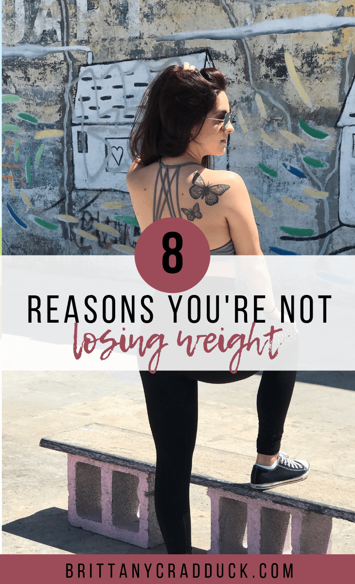 8 Reasons Why You Are Not Losing Weight