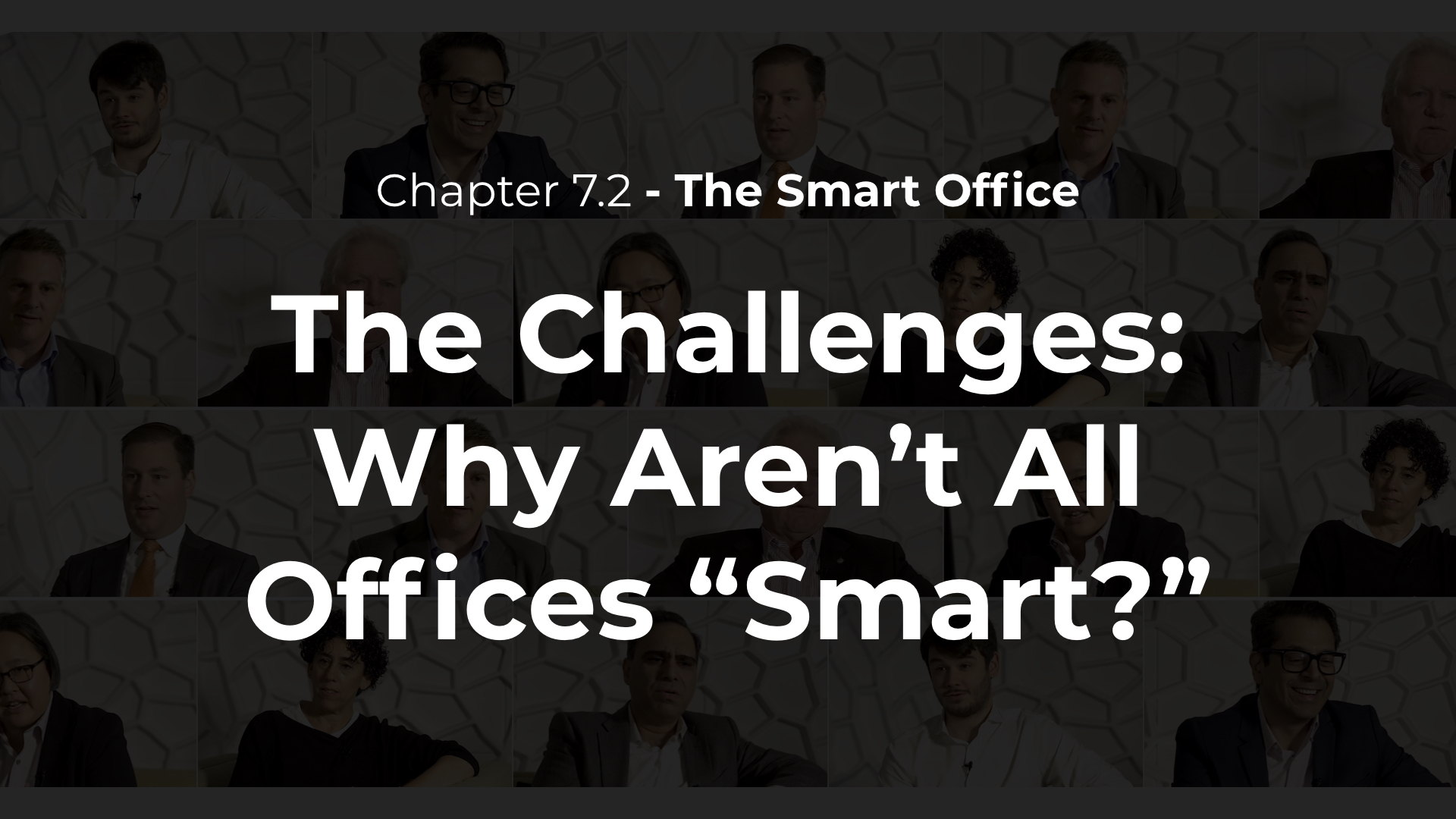 "7.2 - The Challenges: Why Aren't All Offices ""Smart?"""