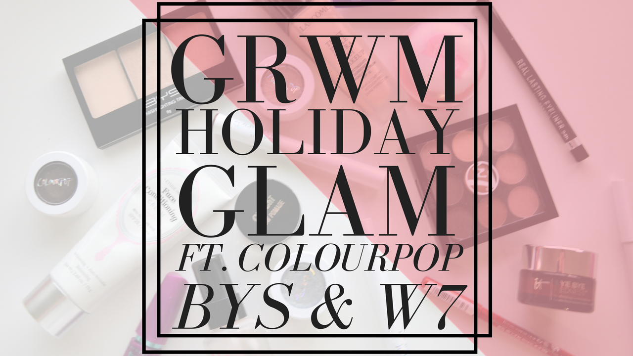 Grwm Holiday Glam Ft Colourpop Bys W7 Cosmetics Le Wendy What does grwm stand for? grwm holiday glam ft colourpop bys