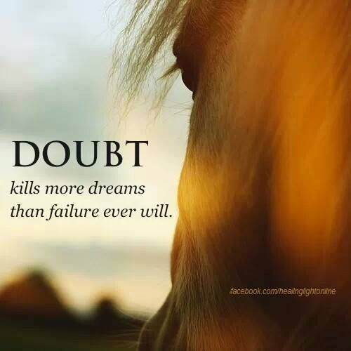 doubt kills more dreams.jpg