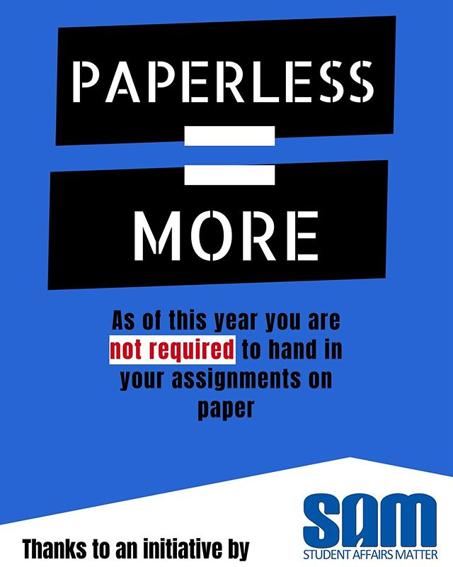 AS OF THIS YEAR YOU ARE NO LONGER REQUIRED TO HAND IN OUR ASSIGNMENTS ON PAPER. Thanks to SAM you no longer have to hand anything in on paper. Still have to do so? Let us know!